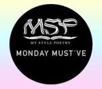 Mystylepoetry Monday Must've